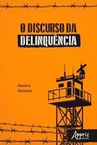 O Discurso da Delinquência