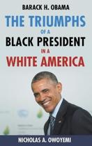 The Triumphs of a Black President in a White America