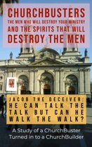 Jacob the Deceiver (He Can Talk the Talk but Can He Walk the Walk?) - A Study of a ChurchBuster Turned In To a ChurchBuilder