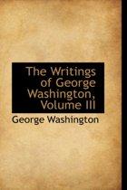 The Writings of George Washington, Volume III