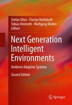 Next Generation Intelligent Environments