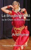 La Bhagavad-Gît��, ou le Chant du Bienheureux