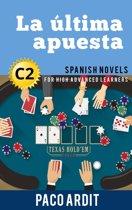 La última apuesta - Spanish Readers for High Advanced Learners (C2)