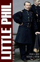 ''Little Phil'' and His Troopers: The Life of General Philip H. Sheridan (Expanded, Annotated)