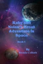 Ruby and Nolan's Great Adventure in Space Book 1