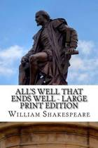 All's Well That Ends Well - Large Print Edition