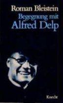 Begegnung mit Alfred Delp