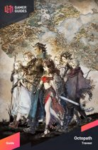 Octopath Traveler - Strategy Guide