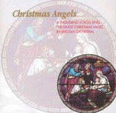 Christmas Angels: A Thousand Voices Sing the Finest Christmas Music in Lincoln Cathedral