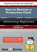 How to Become a Production Clerk