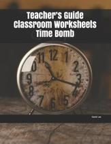 Teacher's Guide Classroom Worksheets Time Bomb