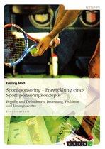 Sportsponsoring: Entwicklung eines Sportsponsoringkonzepts