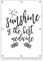 Tuinposter 70x100 cm - Sunshine is the best medicine - tuin - balkon - terras - veranda - muurdecoratie