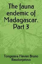 The fauna endemic of Madagascar. Part 3