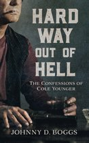 Hard Way Out of Hell