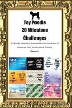 Toy Poodle 20 Milestone Challenges Toy Poodle Memorable Moments.Includes Milestones for Memories, Gifts, Socialization & Training Volume 1