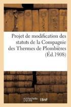 Projet de Modification Des Statuts de la Compagnie Des Thermes de Plombi res