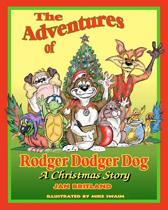 The Adventures of Rodger Dodger Dog, a Christmas Story