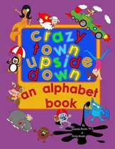 Crazy Town Upside Down