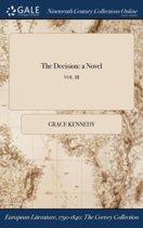 the Decision: a Novel; Vol. III