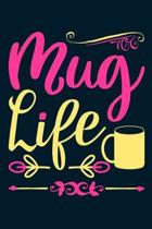 Mug Life: Blank Lined Notebook: Coffee Lover Gift Tea Presents 6x9 - 110 Blank Pages - Plain White Paper - Soft Cover Book