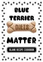 Blue Terrier Diets Matter