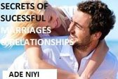 THE SECRETS OF SUCCESSFUL RELATIONSHIPS AND MARRIAGE