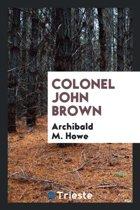 Colonel John Brown