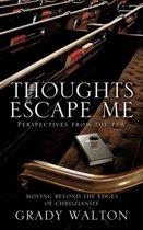 Thoughts Escape Me