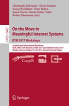 On the Move to Meaningful Internet Systems. OTM 2017 Workshops