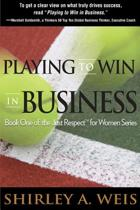 Playing to Win in Business