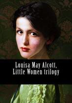 Louisa May Alcott, Little Women Trilogy