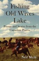 Fishing Old Wives Lake