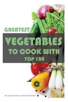 Greatest Vegetables to Cook with