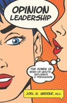 Opinion Leadership: The Power of Word-of-Mouth Influence and Persuasion