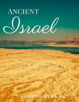 Ancient Israel: A Beautiful Photography Coffee Table Photobook Travel Tour Guide Book with Photo Pictures of the Spectacular Country a