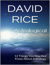 Astrological: 12 Things You May Not Know About Astrology