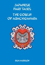 Japanese Fairy Tales: The Goblin Of Adachigahara