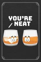 You're Neat: Whiskey Alcohol Bartender 120 Page Blank Lined Notebook Journal