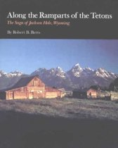 Along the Ramparts of the Tetons