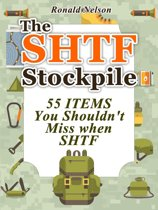 The Shtf Stockpile: 55 Items You Shouldn't Miss When Shtf