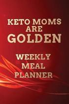 Keto Moms Are Golden WEEKLY MEAL PLANNER