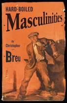Hard-Boiled Masculinities