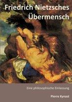 Friedrich Nietzsches Ubermensch