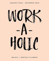 Work-a-holic - January 2020 - December 2020 - Weekly + Monthly Planner: Peach Pastel Calendar Organizer + Agenda with Quotes