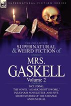 The Collected Supernatural and Weird Fiction of Mrs. Gaskell-Volume 2