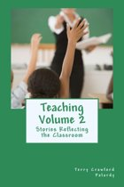 Teaching Vol. 2: Stories Reflecting the Classroom