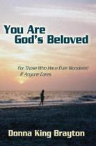 You Are God's Beloved: For Those Who Have Ever Wondered If Anyone Cares