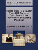 Herold (Ross) V. Schuster (Roy) U.S. Supreme Court Transcript of Record with Supporting Pleadings
