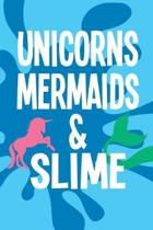 Unicorns Mermaids and Slime: Wide Ruled Composition Notebook